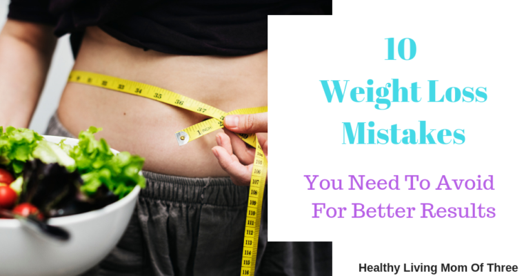 10 Weight Loss Mistakes To Avoid