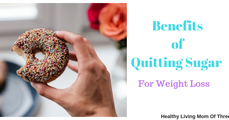Benefits of Quitting Sugar For Weight Loss