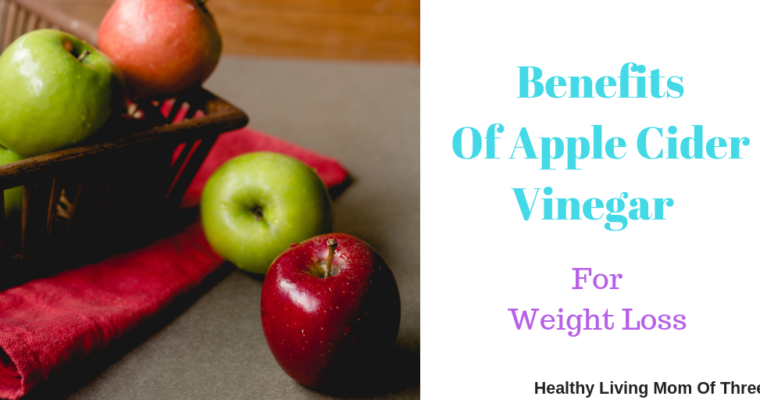 Benefits Of Apple Cider Vinegar For Weight Loss