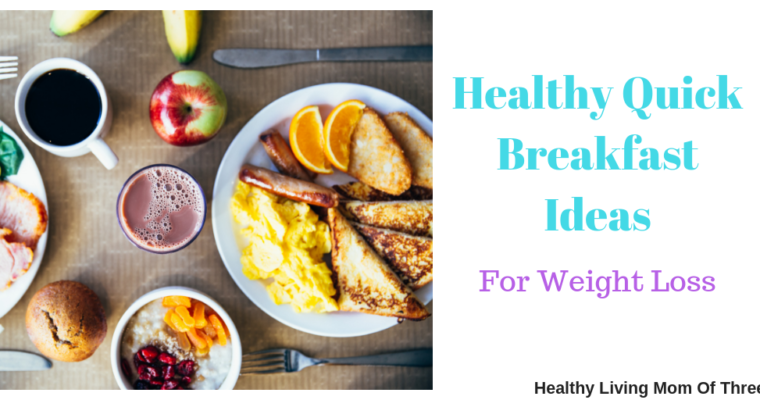 Healthy Quick Breakfast Ideas