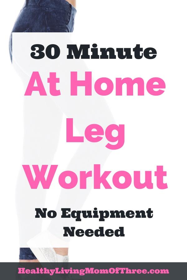 At home leg workout you can do in 30 minutes! Great for moms that can not make it to the gym. 6 exercises to get your heart rate up and build muscle.